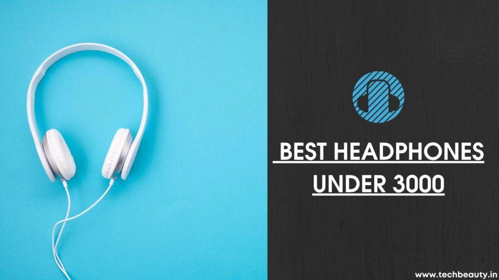 Best Wireless Headphones Under 3000