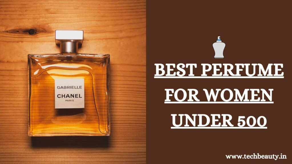 Best Perfume for women under 500