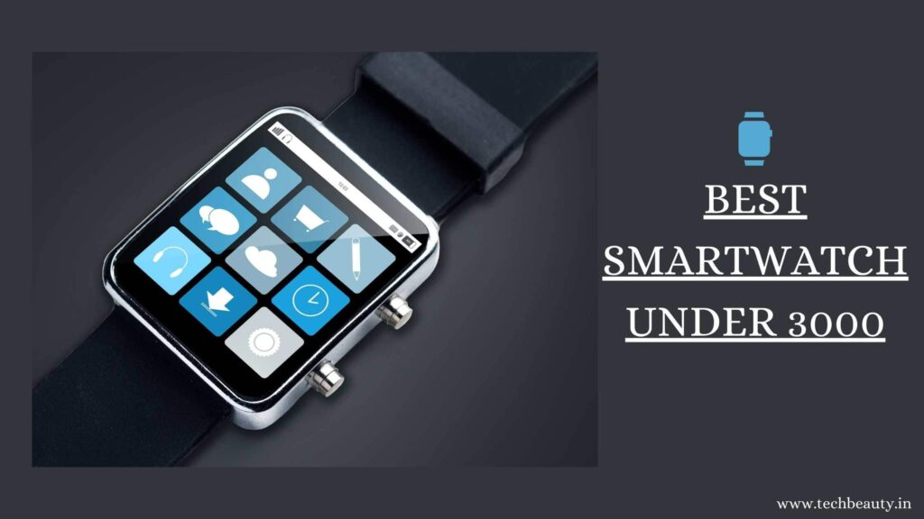 Best Smartwatches Under 3000