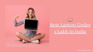 Best Laptop Under 1 Lakh
