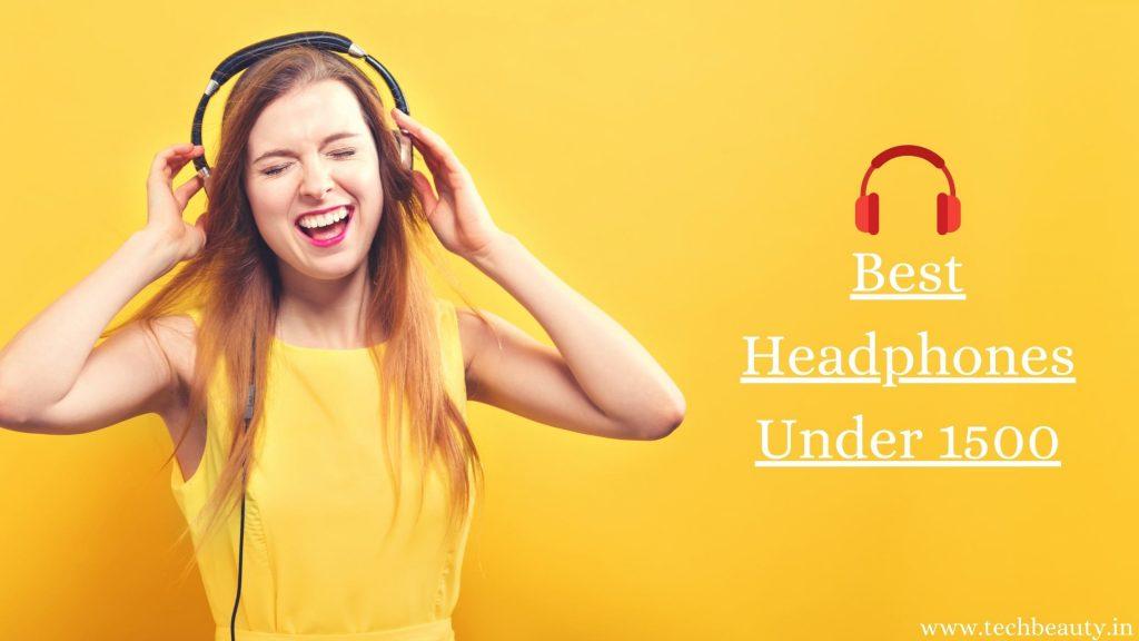 Best Headphones Under 1500