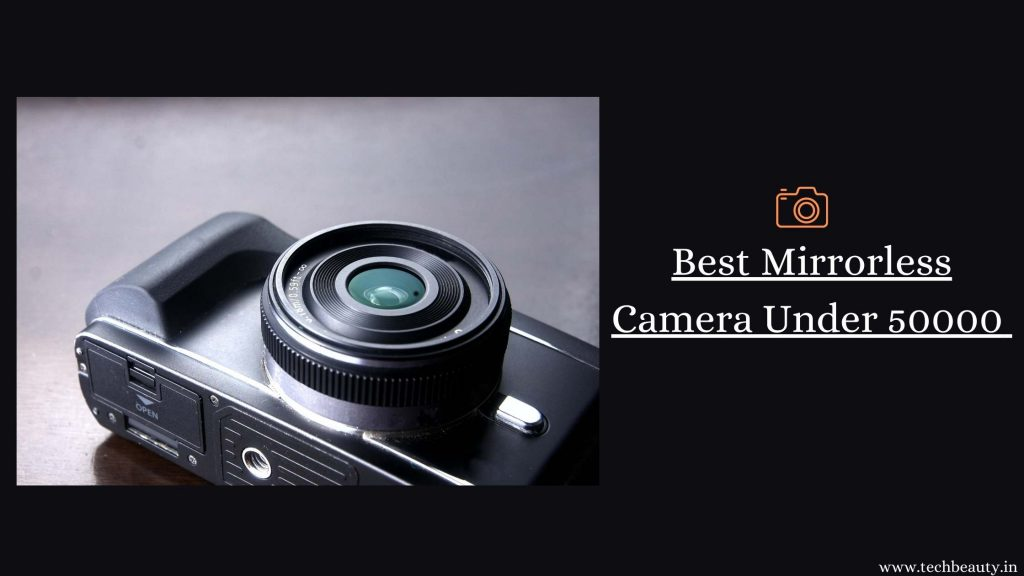 Best Mirrorless Cameras Under 50000