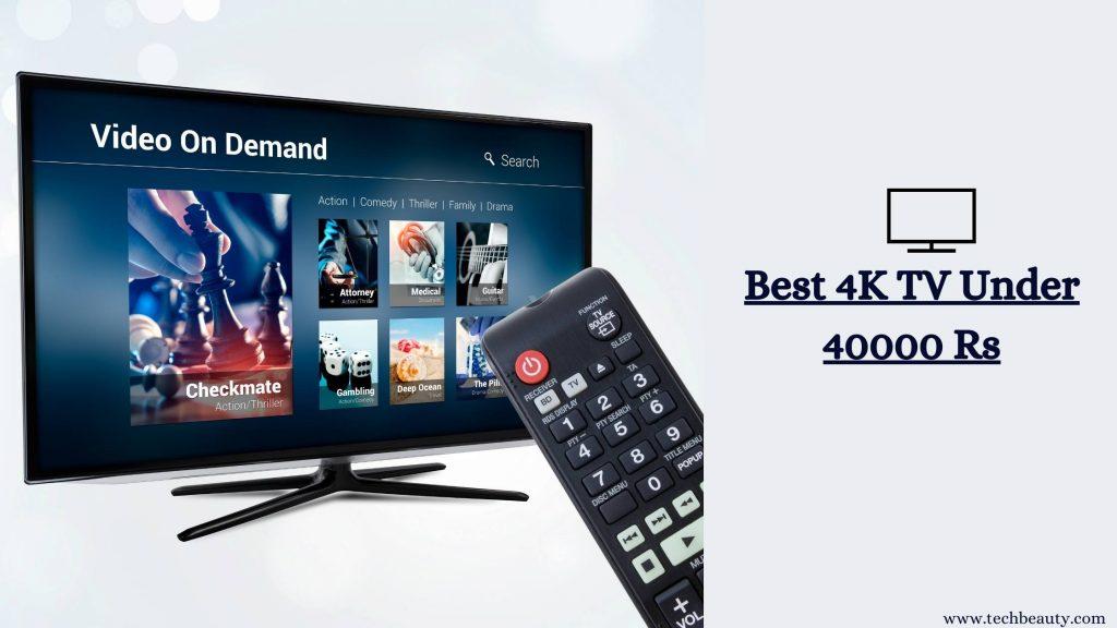 Best 4K TV Under 40000 Rs