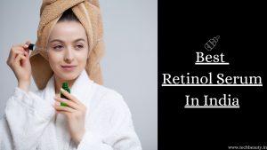 Best Retinol Serum In India