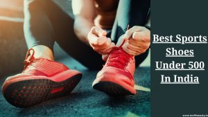 Best Sports Shoes Under 500 In India